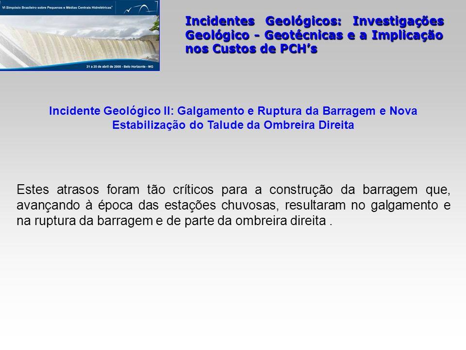 Incidente Geológico II: Galgamento e Ruptura da Barragem e Nova Estabilização do Talude da Ombreira Direita