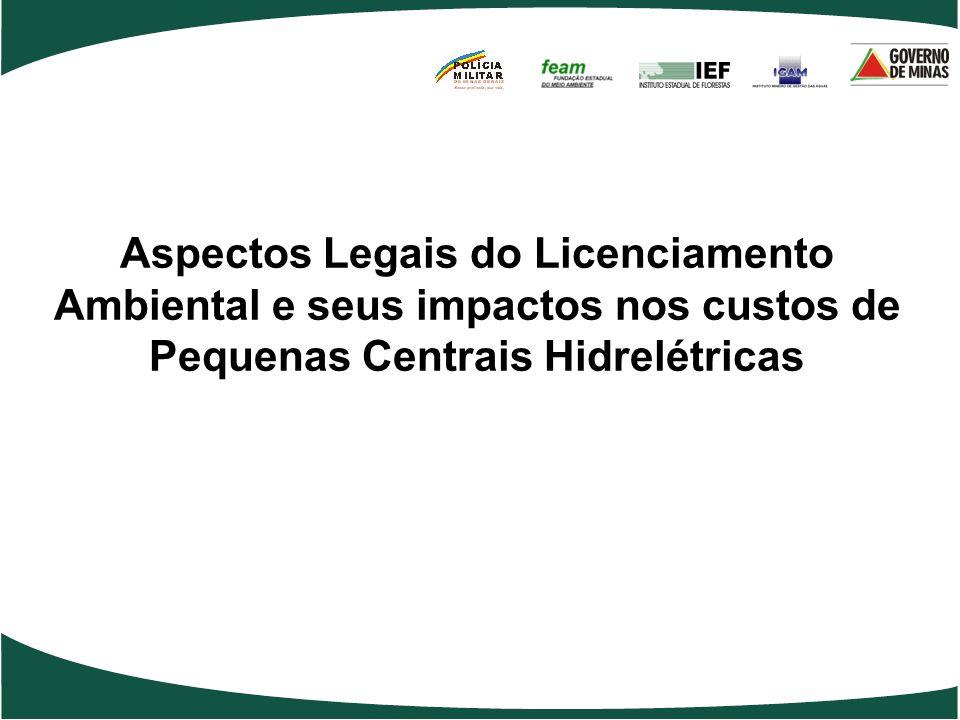 Aspectos Legais do Licenciamento Ambiental e seus impactos nos custos de Pequenas Centrais Hidrelétricas