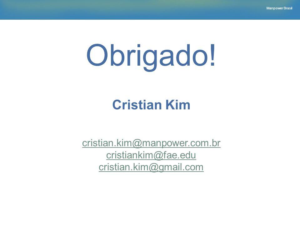 Obrigado! Cristian Kim cristian.kim@manpower.com.br