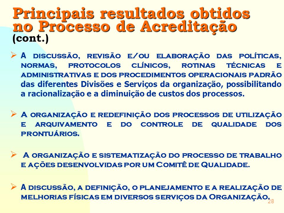 Principais resultados obtidos no Processo de Acreditação (cont.)