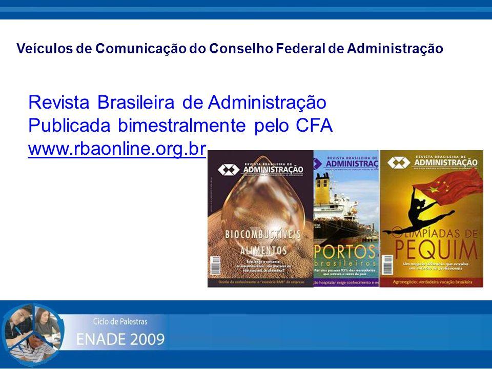 Revista Brasileira de Administração Publicada bimestralmente pelo CFA
