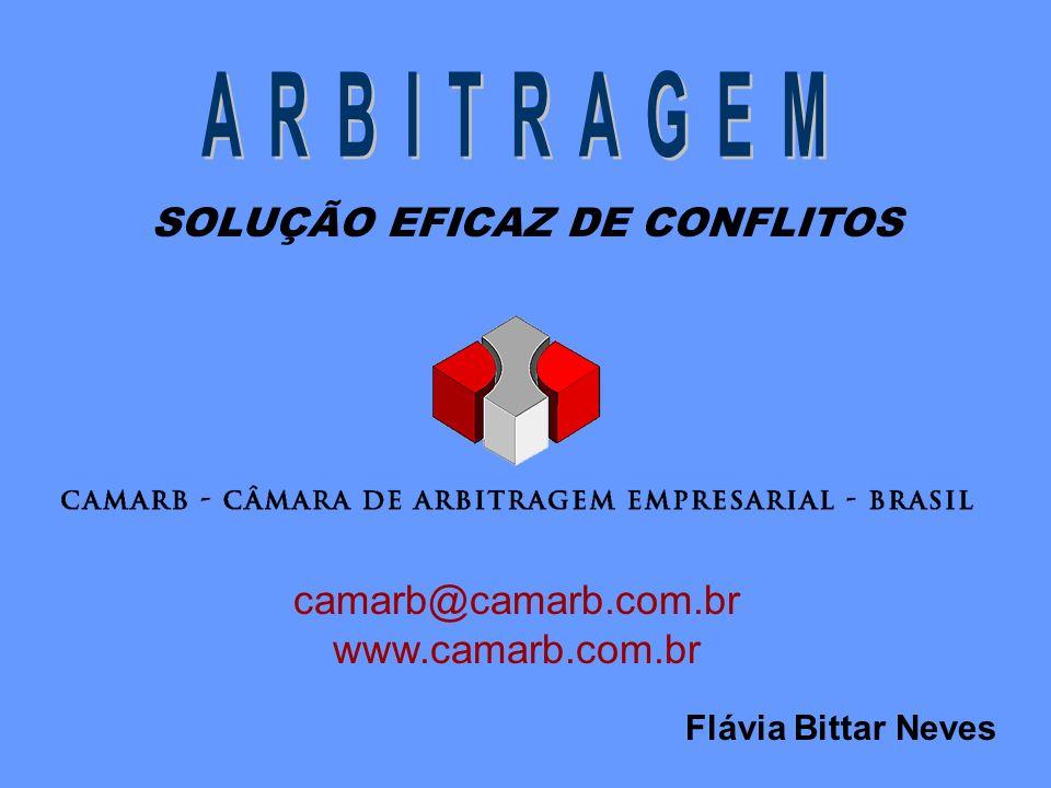 ARBITRAGEM SOLUÇÃO EFICAZ DE CONFLITOS camarb@camarb.com.br