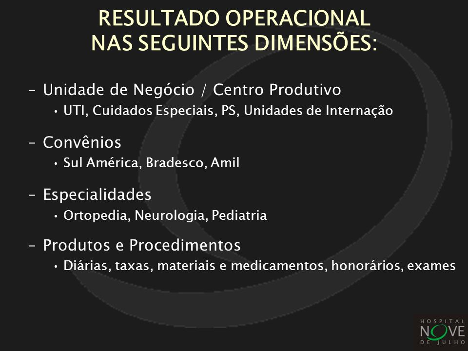 RESULTADO OPERACIONAL NAS SEGUINTES DIMENSÕES: