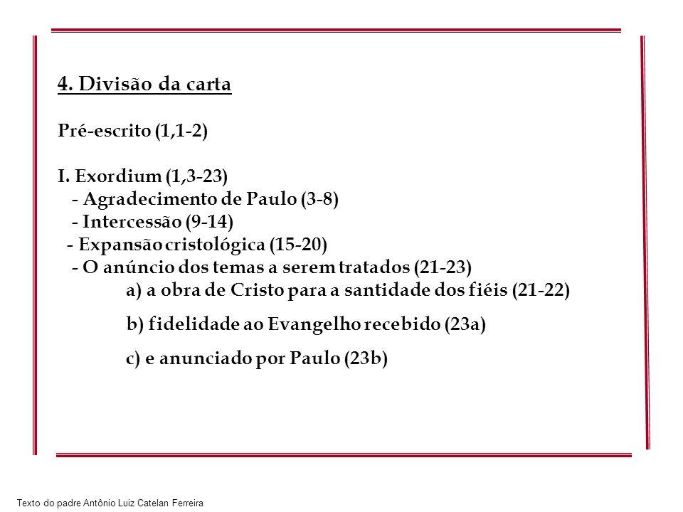 4. Divisão da carta Pré-escrito (1,1-2) I. Exordium (1,3-23)