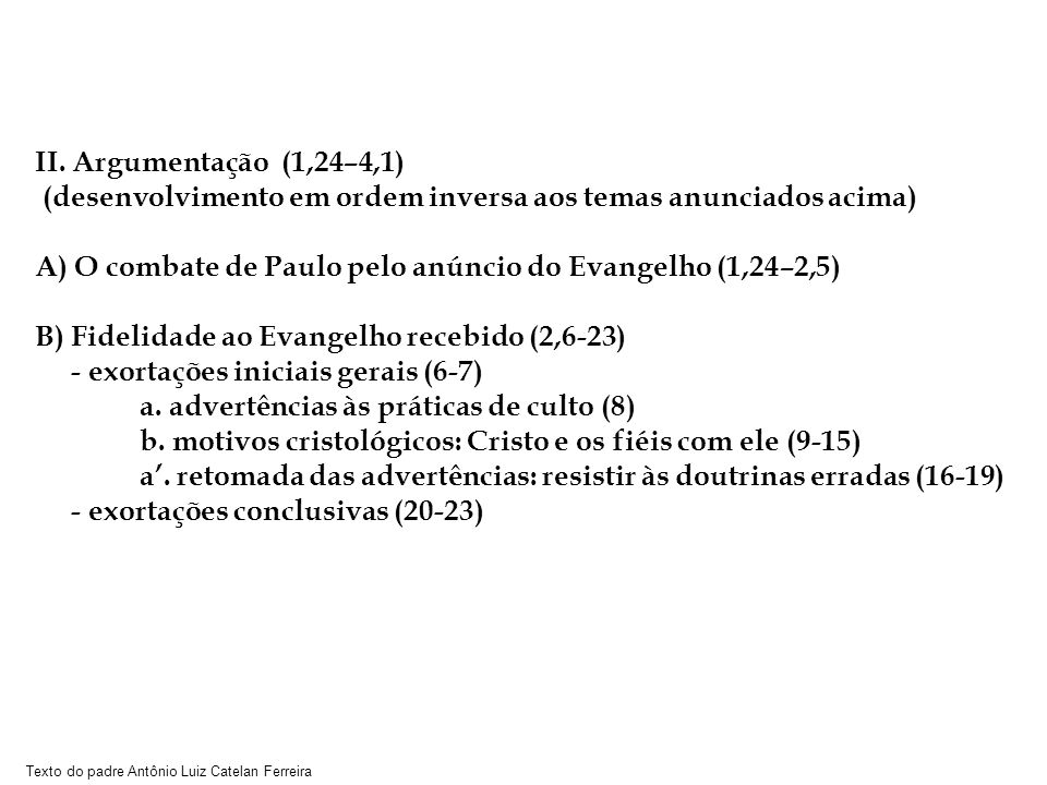 II. Argumentação (1,24–4,1) (desenvolvimento em ordem inversa aos temas anunciados acima)