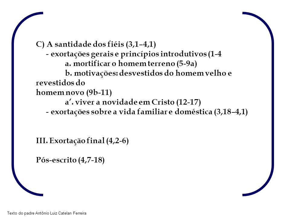 C) A santidade dos fiéis (3,1–4,1)