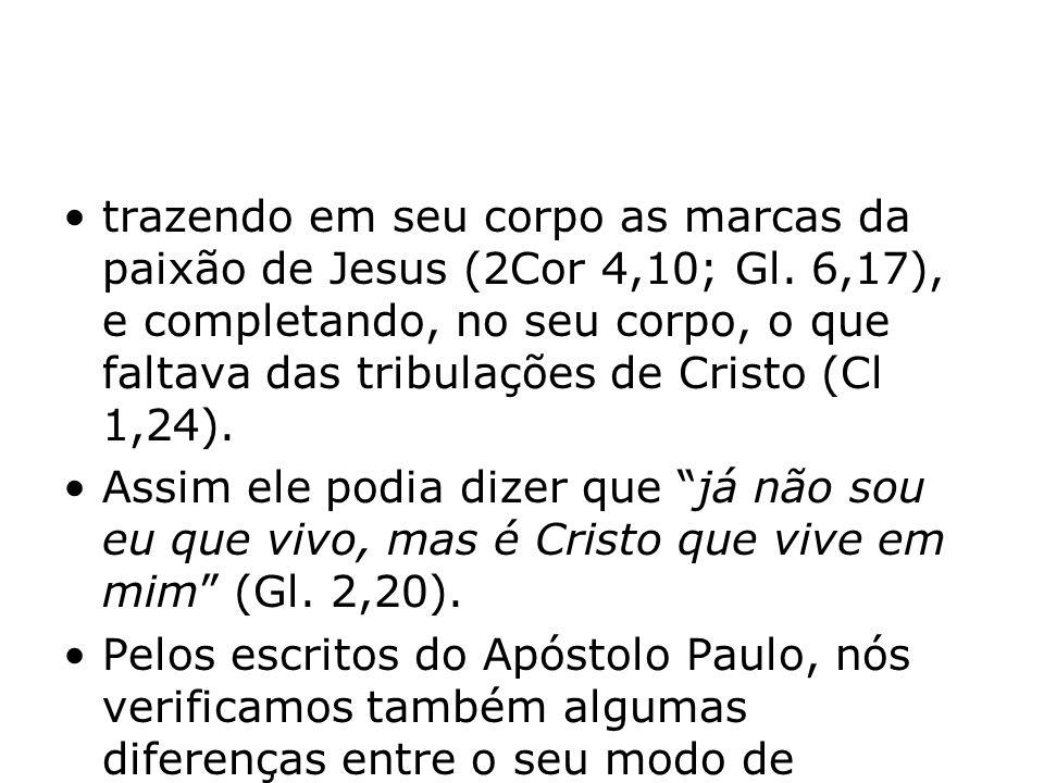 trazendo em seu corpo as marcas da paixão de Jesus (2Cor 4,10; Gl