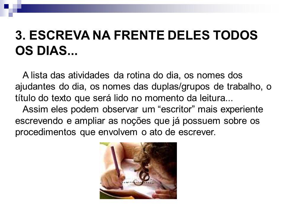 3. ESCREVA NA FRENTE DELES TODOS OS DIAS...