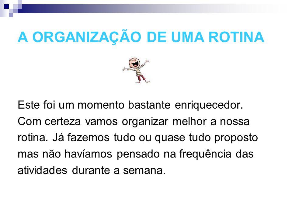 A ORGANIZAÇÃO DE UMA ROTINA