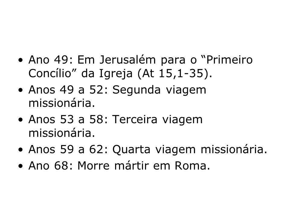 Ano 49: Em Jerusalém para o Primeiro Concílio da Igreja (At 15,1-35).