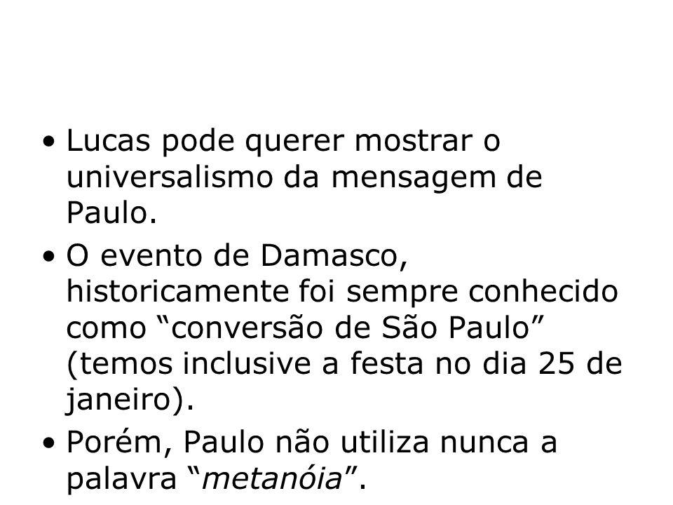 Lucas pode querer mostrar o universalismo da mensagem de Paulo.