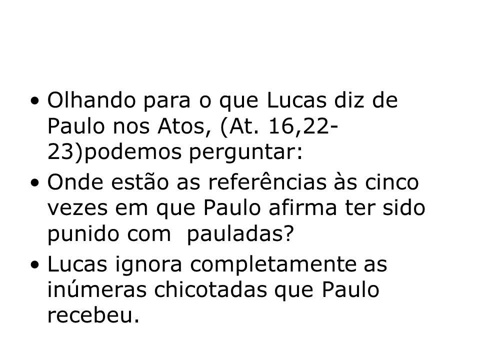 Olhando para o que Lucas diz de Paulo nos Atos, (At