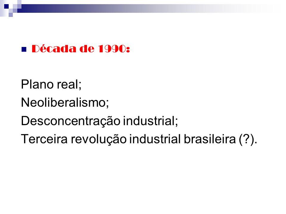 Desconcentração industrial;
