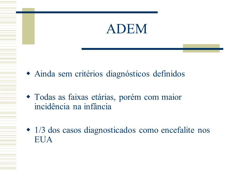 ADEM Ainda sem critérios diagnósticos definidos