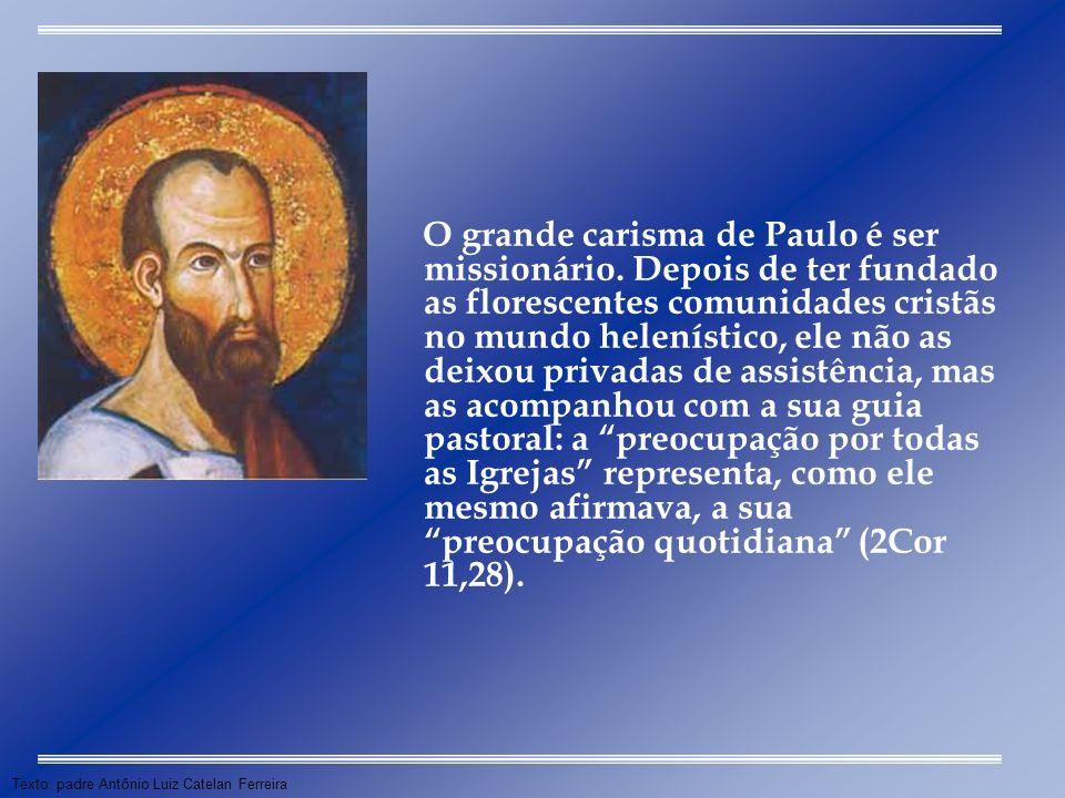 O grande carisma de Paulo é ser missionário