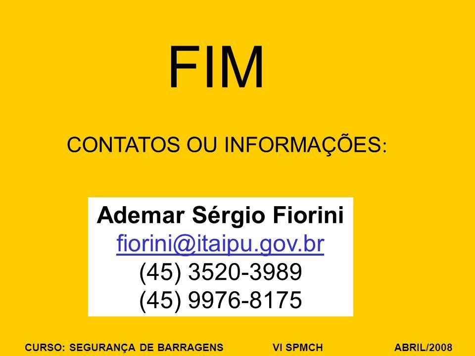 FIM Ademar Sérgio Fiorini fiorini@itaipu.gov.br (45) 3520-3989