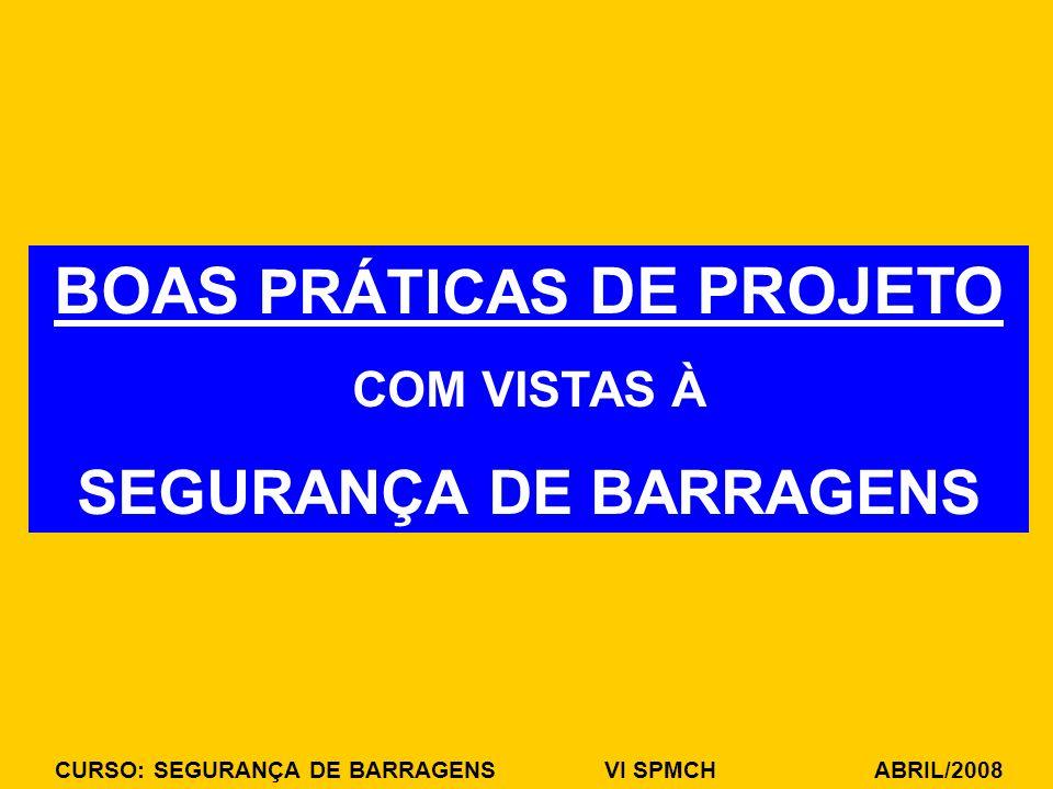 BOAS PRÁTICAS DE PROJETO SEGURANÇA DE BARRAGENS