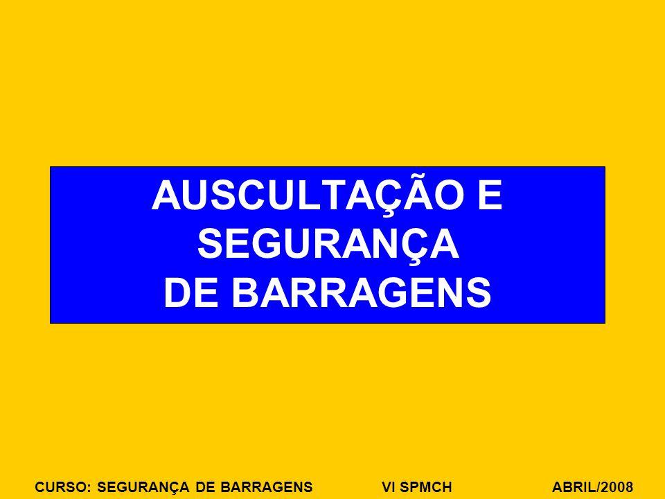 AUSCULTAÇÃO E SEGURANÇA DE BARRAGENS