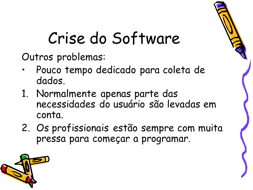 Crise do Software Outros problemas: