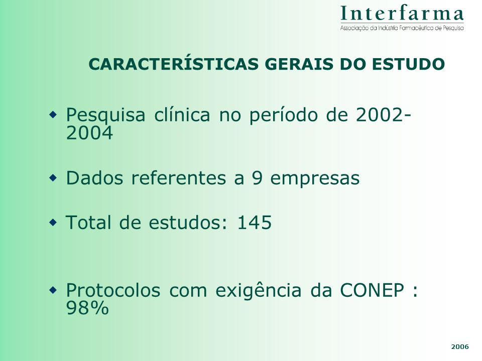 CARACTERÍSTICAS GERAIS DO ESTUDO