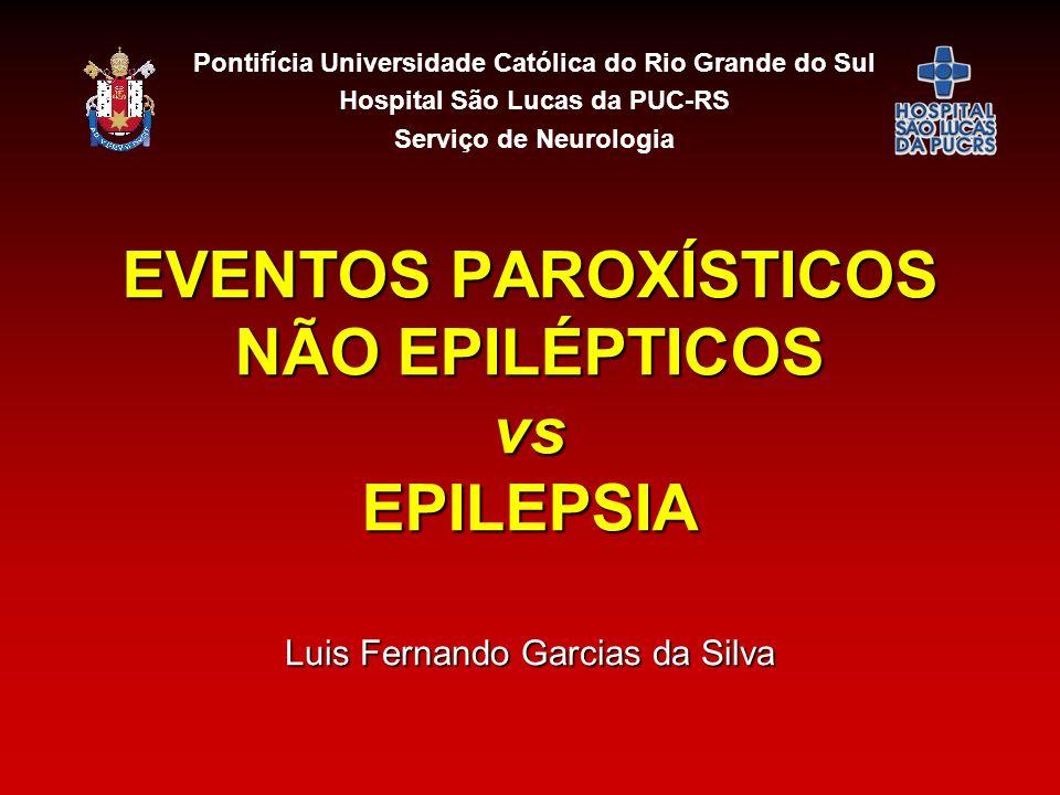 EVENTOS PAROXÍSTICOS NÃO EPILÉPTICOS vs EPILEPSIA