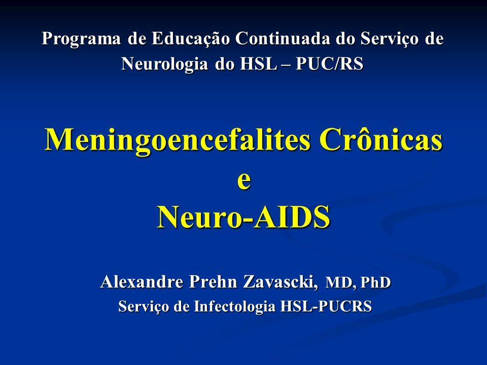 Meningoencefalites Crônicas e Neuro-AIDS