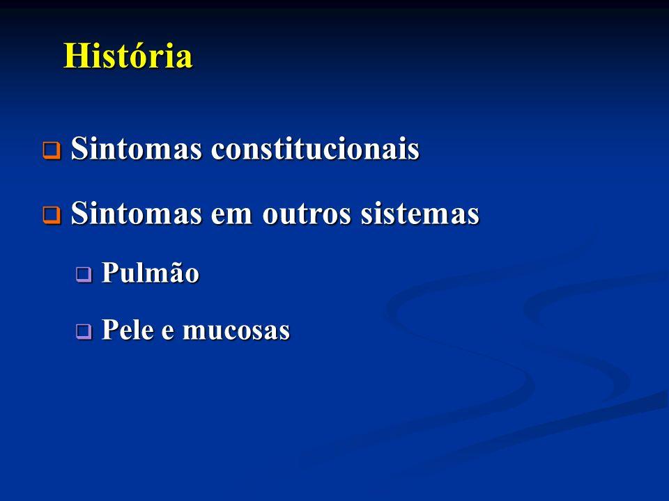 História Sintomas constitucionais Sintomas em outros sistemas Pulmão