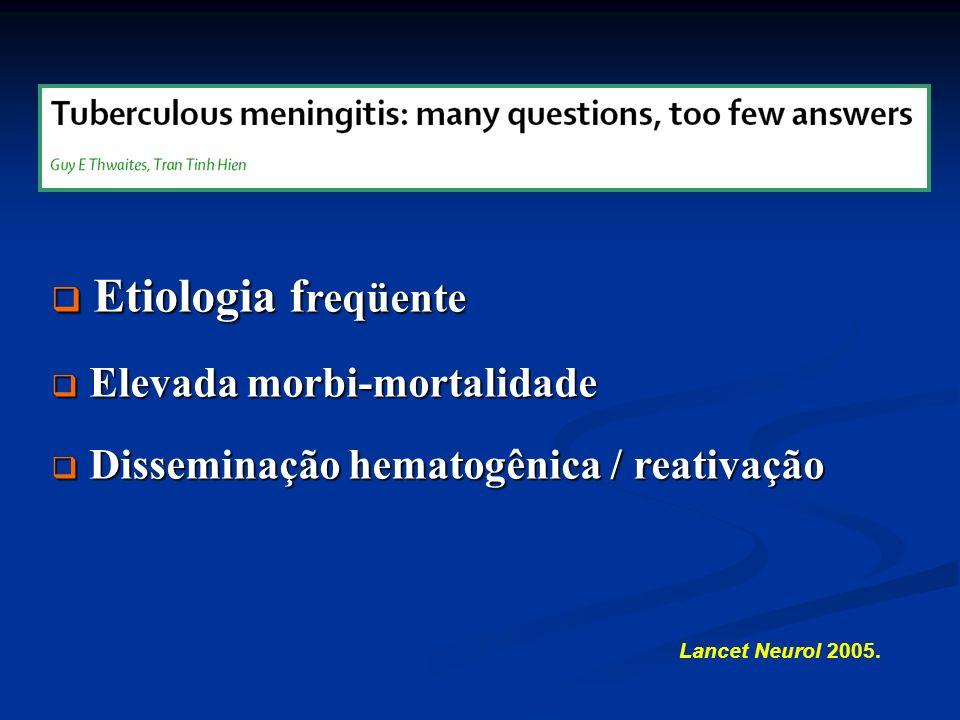 Etiologia freqüente Elevada morbi-mortalidade