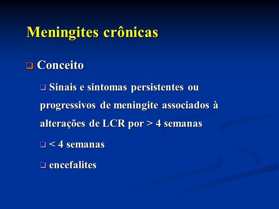 Meningites crônicas Conceito