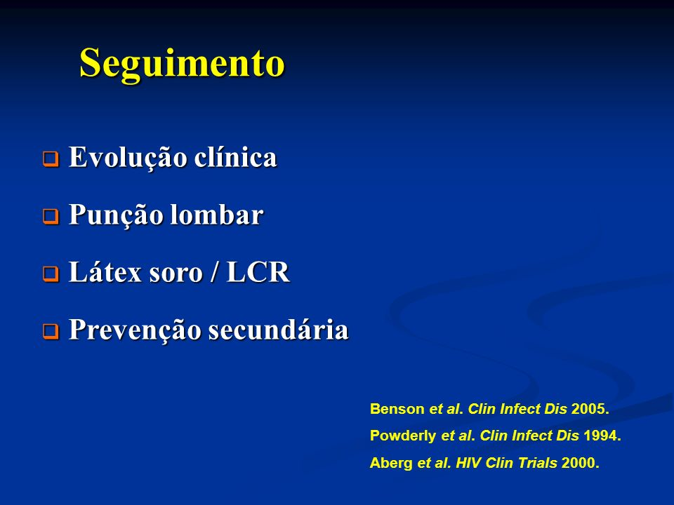 Seguimento Evolução clínica Punção lombar Látex soro / LCR