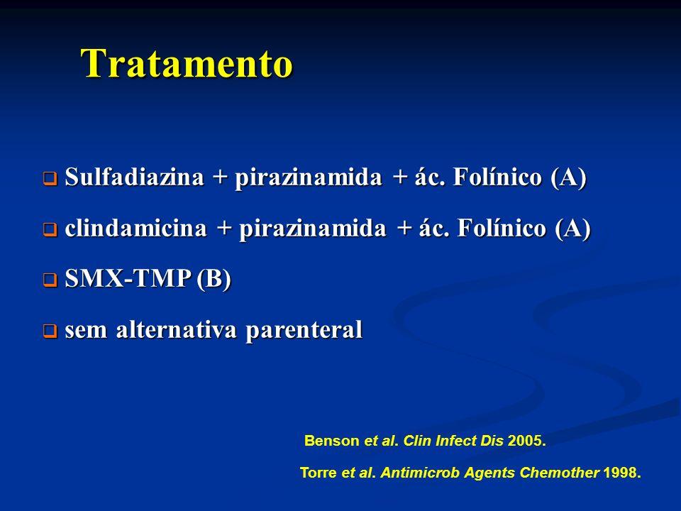 Tratamento Sulfadiazina + pirazinamida + ác. Folínico (A)