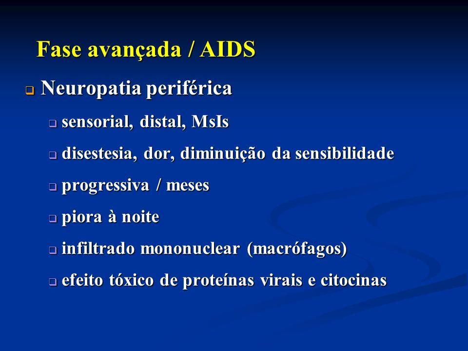 Fase avançada / AIDS Neuropatia periférica sensorial, distal, MsIs