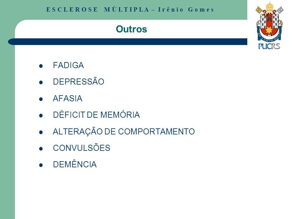 Outros FADIGA DEPRESSÃO AFASIA DÉFICIT DE MEMÓRIA