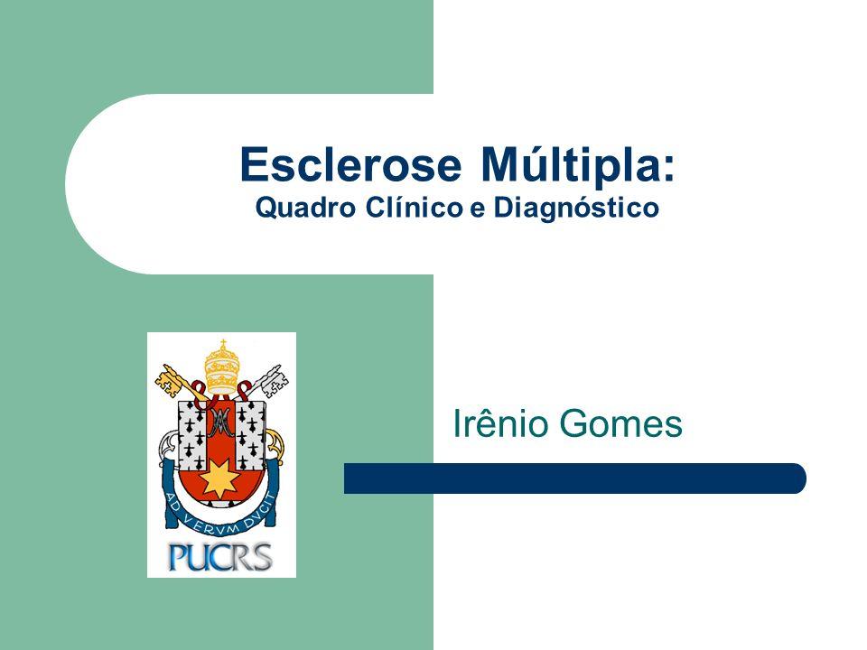 Esclerose Múltipla: Quadro Clínico e Diagnóstico