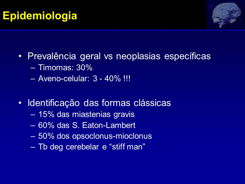 Epidemiologia Prevalência geral vs neoplasias específicas