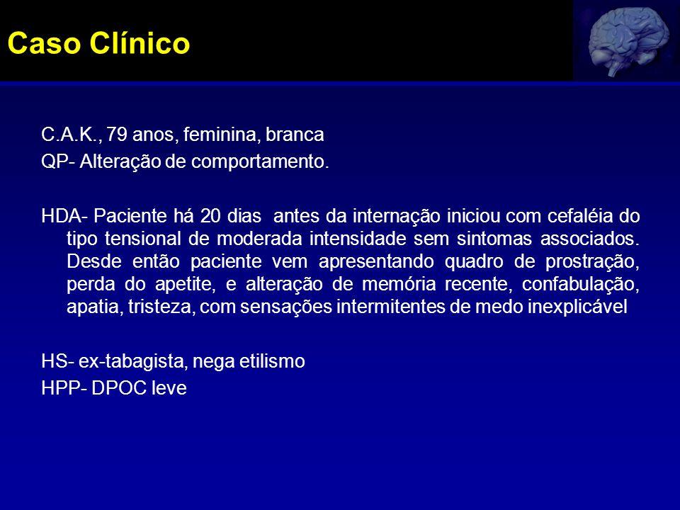 Caso Clínico C.A.K., 79 anos, feminina, branca