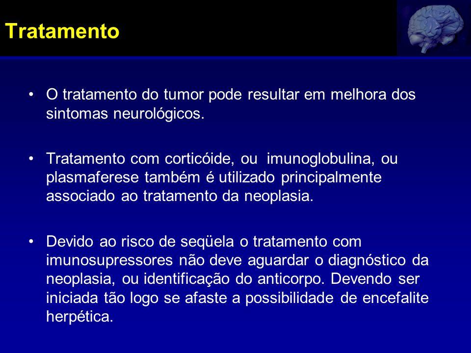 Tratamento O tratamento do tumor pode resultar em melhora dos sintomas neurológicos.