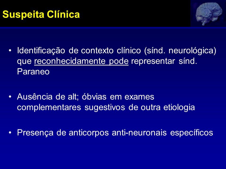 Suspeita Clínica Identificação de contexto clínico (sínd. neurológica) que reconhecidamente pode representar sínd. Paraneo.