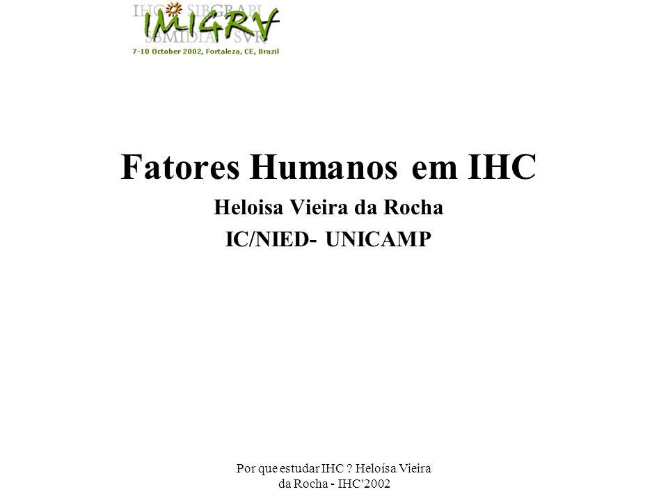 Fatores Humanos em IHC Heloisa Vieira da Rocha IC/NIED- UNICAMP