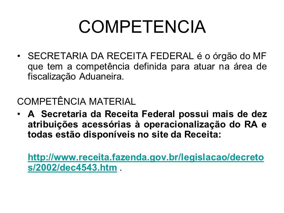 COMPETENCIA SECRETARIA DA RECEITA FEDERAL é o órgão do MF que tem a competência definida para atuar na área de fiscalização Aduaneira.