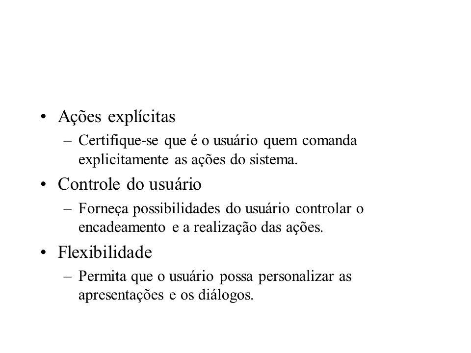 Ações explícitas Controle do usuário Flexibilidade