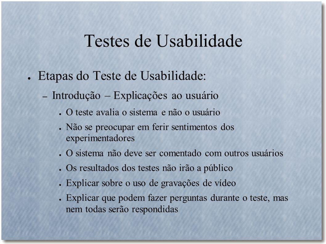 Testes de Usabilidade Etapas do Teste de Usabilidade: