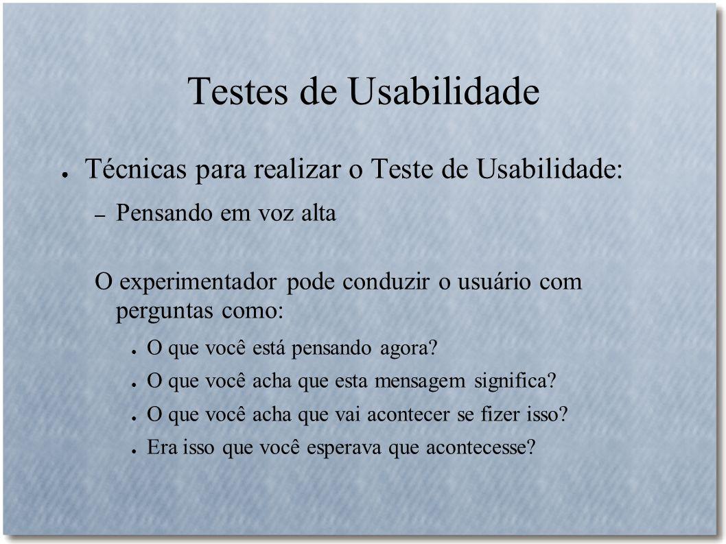 Testes de Usabilidade Técnicas para realizar o Teste de Usabilidade: