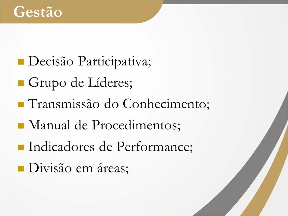 Gestão Decisão Participativa; Grupo de Líderes;