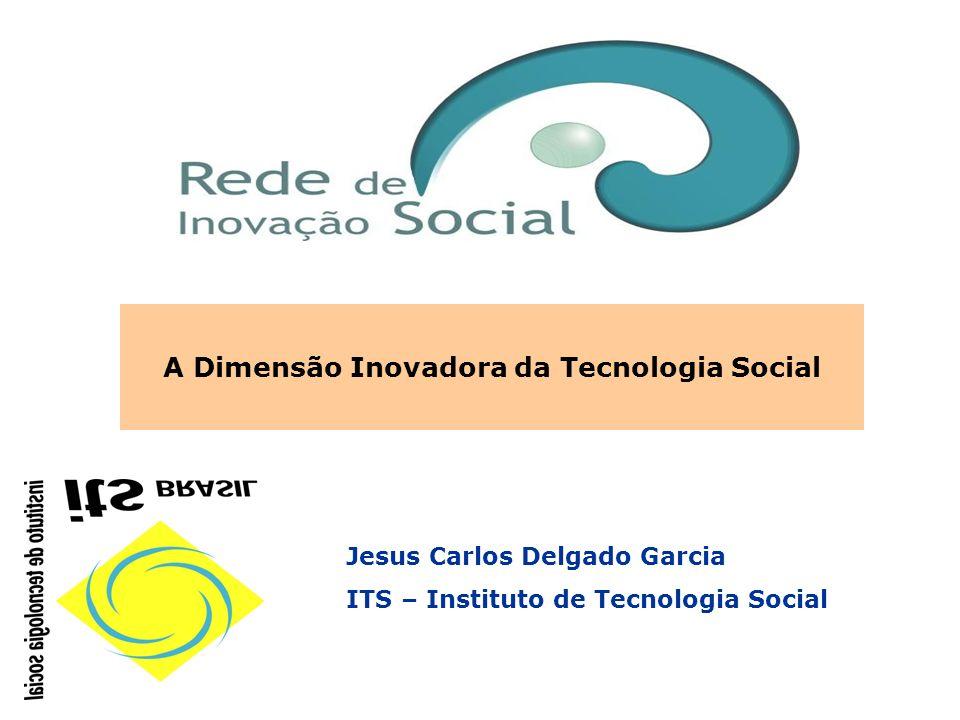 A Dimensão Inovadora da Tecnologia Social