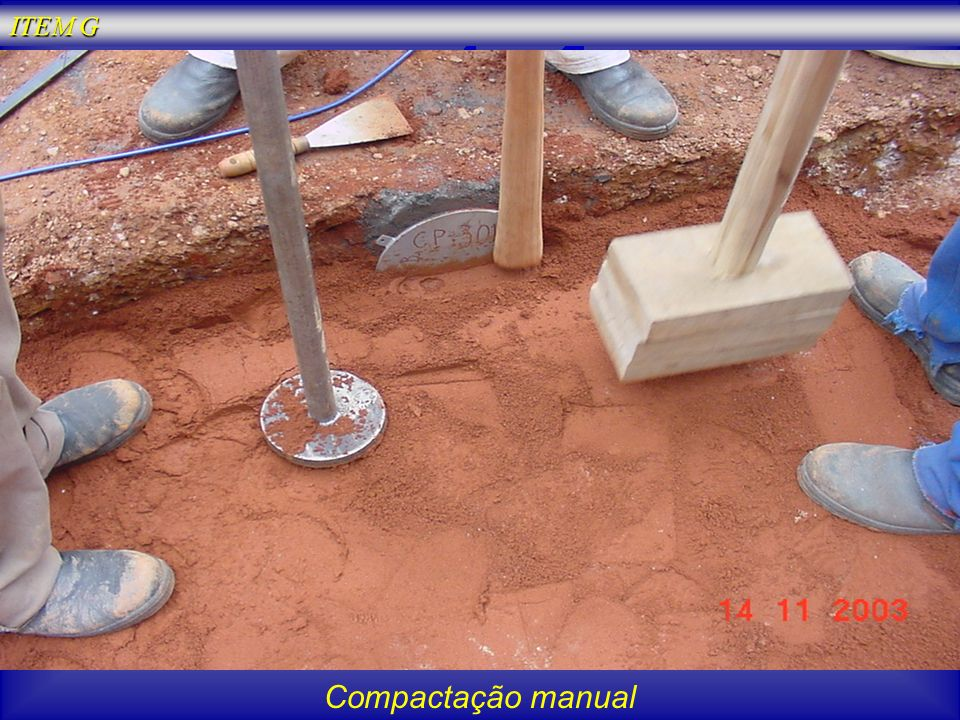 ITEM G Compactação manual