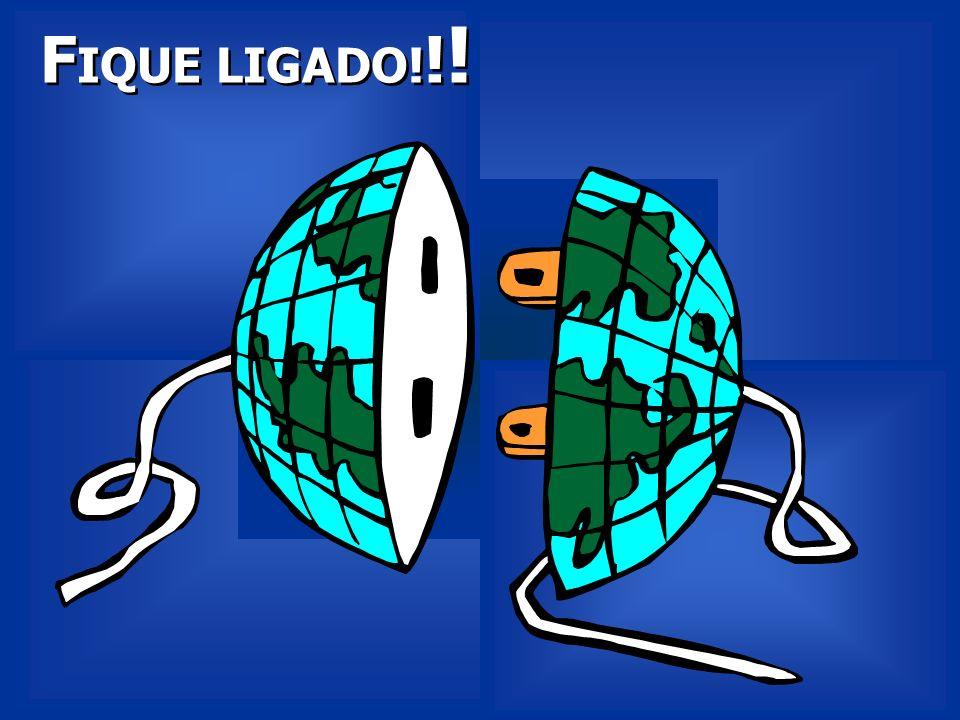 FIQUE LIGADO!!!