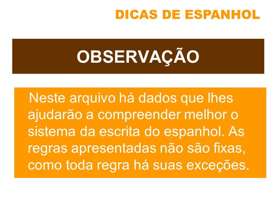 DICAS DE ESPANHOL OBSERVAÇÃO.