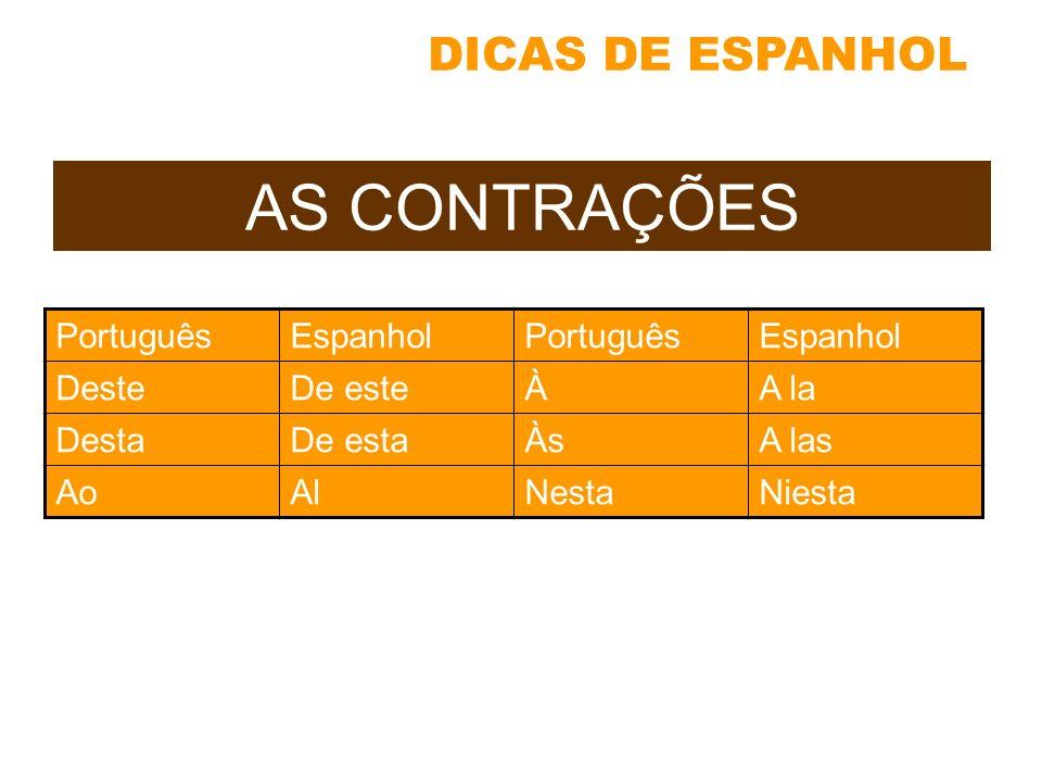 AS CONTRAÇÕES DICAS DE ESPANHOL Português Espanhol Deste De este À