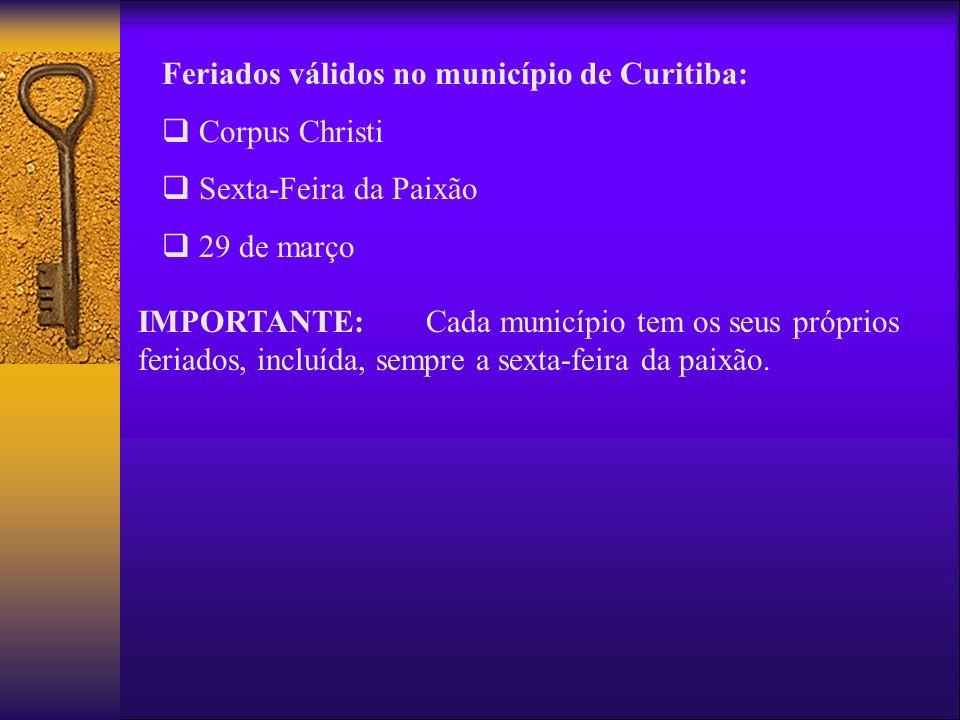Feriados válidos no município de Curitiba: